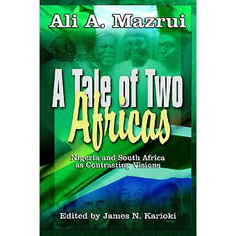 A Tale of Two Africas - Nigeria and South Africa As Contrasting Vision