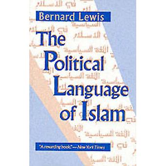 The Political Language of Islam by Bernard Lewis