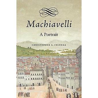 Machiavelli - A Portrait