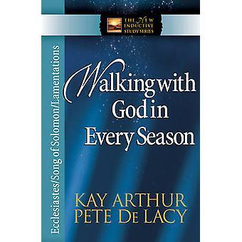 Gå med Gud i varje säsong EcclesiastesSong av SolomonLamentations av Kay Arthur & Pete De Lacy