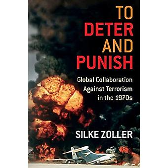 To Deter and Punish by Silke Zoller