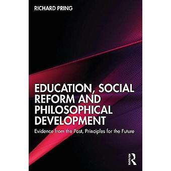 Onderwijs Sociale Hervorming en Filosofische Ontwikkeling door Pring & Richard University of Oxford & UK