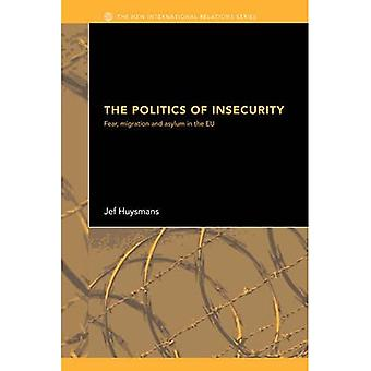 The Politics of Insecurity  Security, Migration & Asylum in the EU