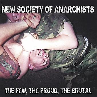 New Society of Anarchists - Few the Proud the Brutal [CD] USA import