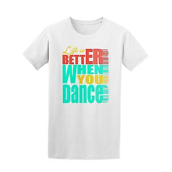 Livet er bedre når du danse Tee menn-bilde av Shutterstock