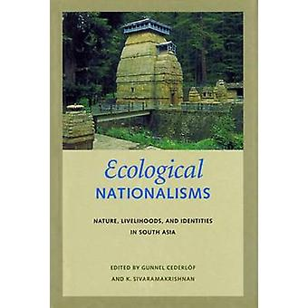 Ecological Nationalisms - Nature - Livelihoods - and Identities in Sou