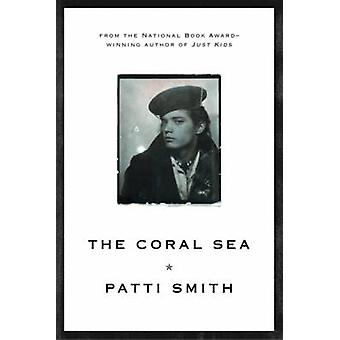 The Coral Sea by Patti Smith - 9780393341355 Book