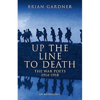 Up the Line to Death - War Poets - 1914-18 (New edition) by Brian Gard