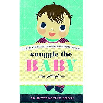 Snuggle el bebé de Sara Gillingham - libro 9781419711244