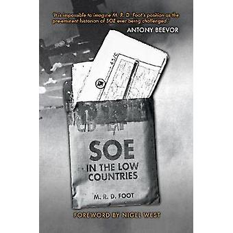 SOE in the Low Countries by M. R. D. Foot - 9781445671062 Book