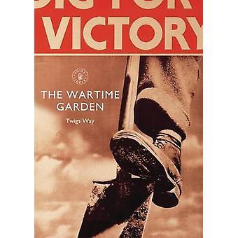 الحديقة وقت الحرب-حفر للنصر بطريقة الأغصان-9781784420086