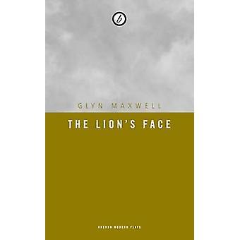 Die Löwen Gesicht von Glyn Maxwell - 9781840029949 Buch