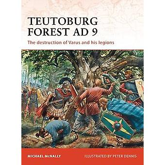 Teutoburg Forest AD 9 - The Destruction of Varus and His Legions by Mi