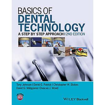 Basics of Dental Technology - A Step by Step Approach (2nd Revised edi