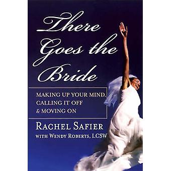 There Goes the Bride - Making Up Your Mind - Calling it Off and Moving