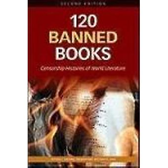 120 Banned Books - Censorship Histories of World Literature (2nd) by N