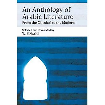 Eine Anthologie der arabischen Literatur - von Klassik bis moderne b