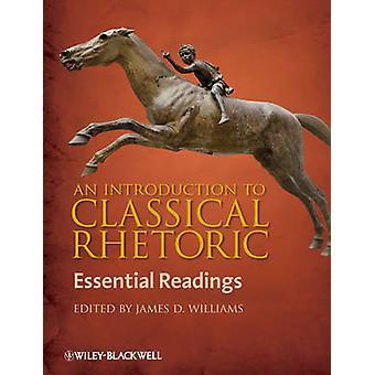 Johdatus Klassisen retoriikka - Essential Lukemat James D.