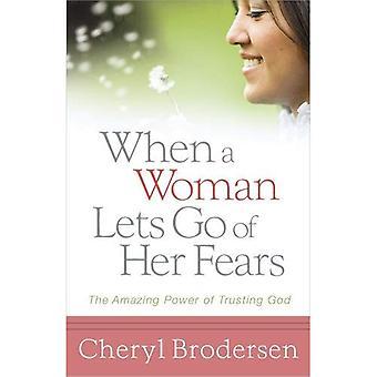 Wanneer een vrouw laat gaan van haar angsten: de verbazende macht van vertrouwende God