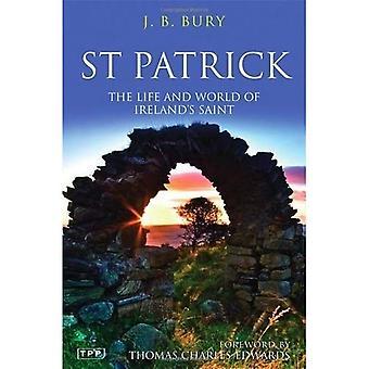 Saint Patrick: La vie et le monde du Saint de l'Irlande