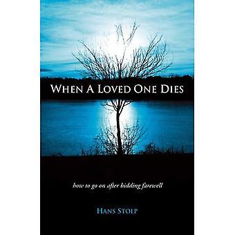 Quand un un meurt être cher: Comment se rendre sur après avoir dit au revoir