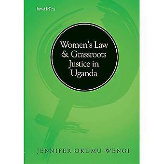 Women's Law and Grassroots Justice in Oeganda (Essays in vrouwen recht)