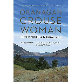 Okanagan Grouse Frau: Obere Nicola Erzählungen