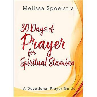 30 Days of Prayer for Spiritual Stamina: A Devotional Prayer Guide (Elijah)