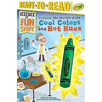 Crayola!: The Secrets of the Cool Colors and Hot Hues (Science of Fun Stuff)