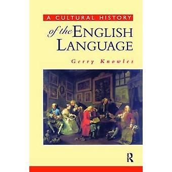 Eine Kulturgeschichte der englischen Sprache von Knowles & Gerry