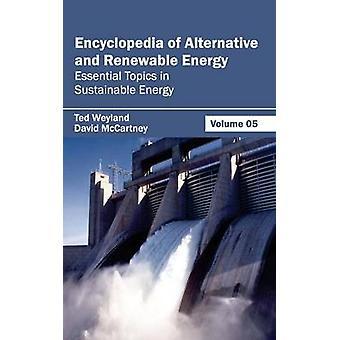 Encyklopedi av alternativa och förnybara energi volym 05 viktiga ämnen i hållbar energi av Weyland & Ted