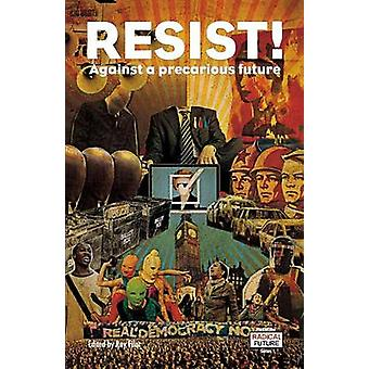 Resist Against a Precarious Future by Filar & Ray