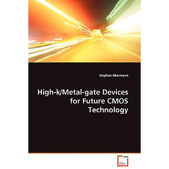 HighkMetalgate dispositivi per futuri CMOS tecnologia di Abermann & Stephan