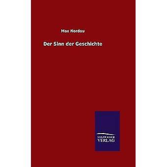 Der Sinn der Geschichte av Nordau & Max