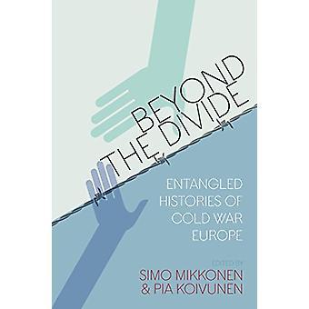 Beyond The Divide-sotkeutunut historia kylmän sodan Eurooppa