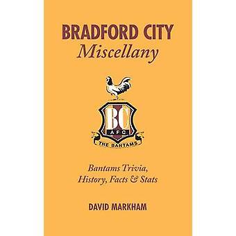 Bradford City Miscellany - Bantams Trivia - History - Facts & Stats by