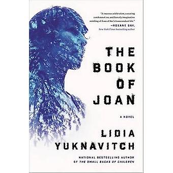 The Book of Joan by Dr Lidia Yuknavitch - 9780062383273 Book