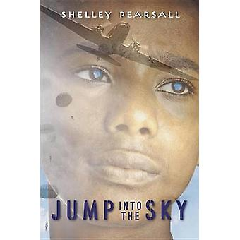 Jump Into the Sky by Shelley Pearsall - 9780440421405 Book