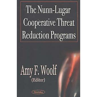Nunn-Lugar Cooperative Threat Reduction Programs by Amy F. Woolf - 97