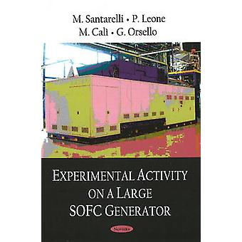 Experimental Activity on a Large SOFC Generator by M. Santarelli - P.