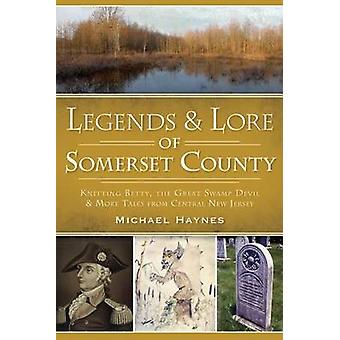 Legends & Lore of Somerset County  - Knitting Betty - the Great Swamp