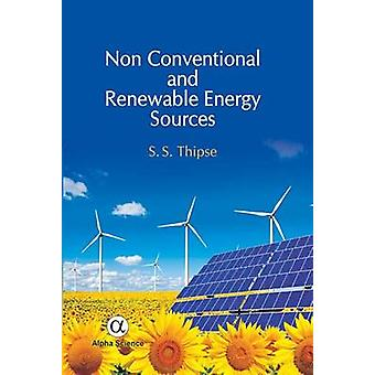 Non Conventional and Renewable Energy Sources by S. S. Thipse - 97818
