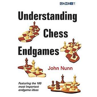 Understanding Chess Endgames by John Nunn - 9781906454111 Book