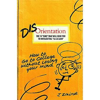 Disorientation - The 13  -ISMS - That Will Send You to Intellectual  -La-