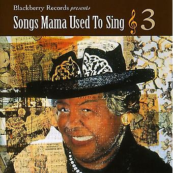 Songs Mama Used to Sing - Vol. 3-Songs Mama Used to Sing [CD] USA import