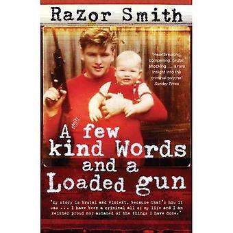 Et par venlige ord og en lastet pistol: selvbiografi af en karriere kriminel