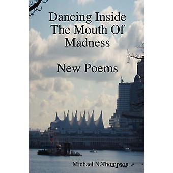 Dancing Inside The Mouth Of Madness by Thompson & Michael N.