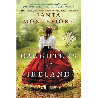The Daughters of Ireland by Santa Montefiore - 9780062456885 Book