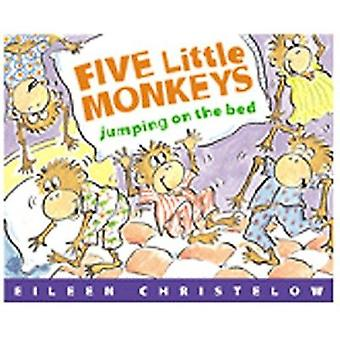 Five Little Monkeys Jumping on the Bed by Eileen Christelow - 9780395