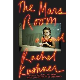 The Mars Room by Rachel Kushner - 9781476756554 Book